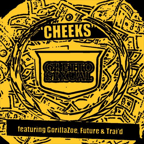 CHEEKS - GHETTOSEXUAL ft GorillaZoe Future Trai'd