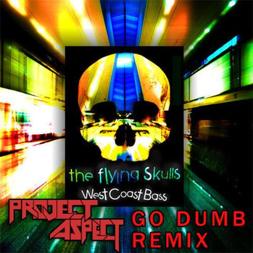 Flyingskulls - Westcoast Bass (ProJect Aspect Go Dumb Remix)
