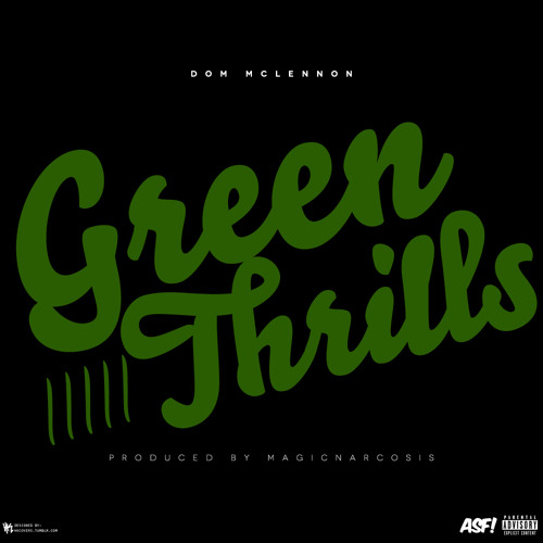 Green Thrills (Produced By MagicNarcosis)