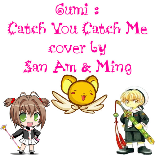 [San Am & Ming] Gumi - Catch You Catch Me cover