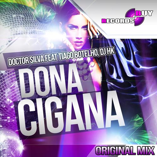 Dona Cigana - Doctor Silva Feat Tiago Botelho, Dj HK (Preview)