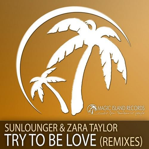 Sunlounger & Zara Taylor - Try To Be Love (Thomas Hayes Remix) [Magic Island/Armada Music] - Music for Balearic People 225