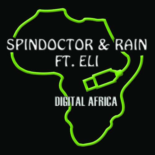 Spindoctor & Rain ft. Eli (Digital Africa)
