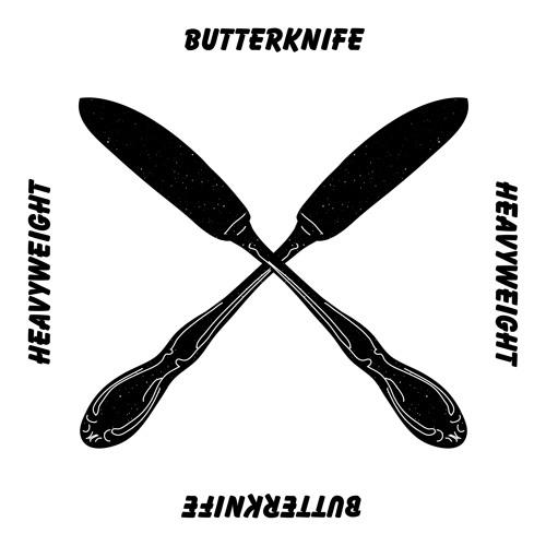 HeavyWeight - Butterknife (Original Mix)