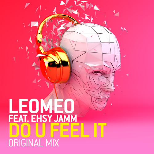 Leomeo Feat. Easy Jamm - Do U Feel It - Original mix