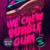 We Chew Bubble Gum - Sanctuary (Your Ol' Lady Remix)