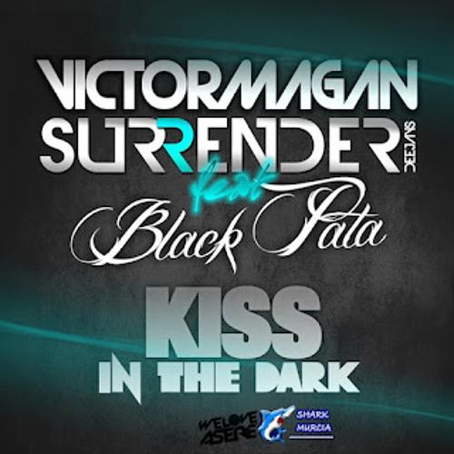 Victor Magan & Surrender DJs ft. Black Pata - Kiss in the Dark (Original Mix Free DL In Description)