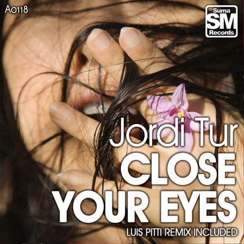Jordi Tur - Close Your Eyes (Luis Pitti Remix)sc
