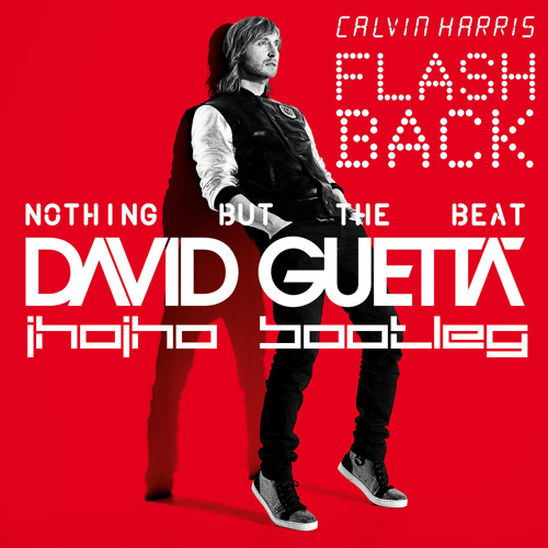 David Guetta & Calvin Harris - Nothing But The FlashBack (Jhojho Bootleg)