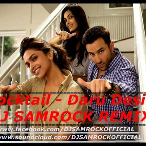 Cocktail - Daaru Desi  (SAMROCK REMIX)