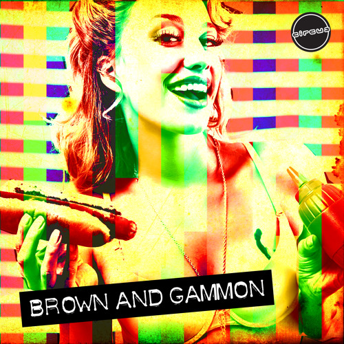 Brown & Gammon - Dirty Doris (Feat Mat Tha Hat & Wom - Circus Records)