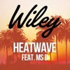 Wiley   Heatwave feat. Ms.D