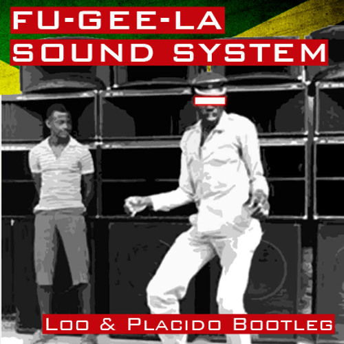 The Fugees vs Butch Cassidy Sound System - Fu-Gee-La Sound System (Loo & Placido Bootleg)
