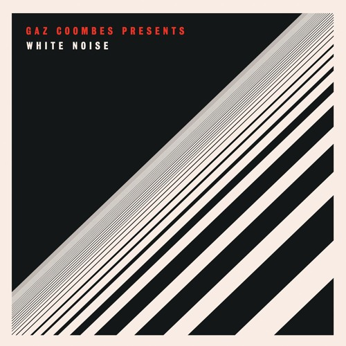 Gaz Coombes Presents...White Noise (Radio Edit)