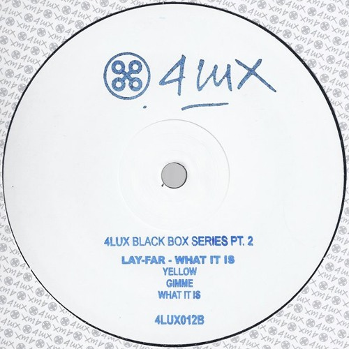 "Lay-Far - ""What It Is"" Ep - Out on 4Lux Black 21.09.2012"