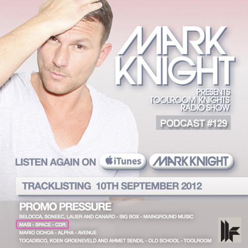 SPACE - MASI (Mark Knight - Toolroom Knights Podcast Radio-Show #129)