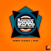 Romeo Blanco - Hero (Original Mix)