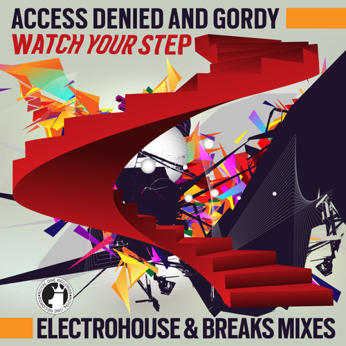 Access Denied and Gordy-Watch Your Step (Breaks Version) Clip_OUT NOW! REVIEWED IN MIXMAG!