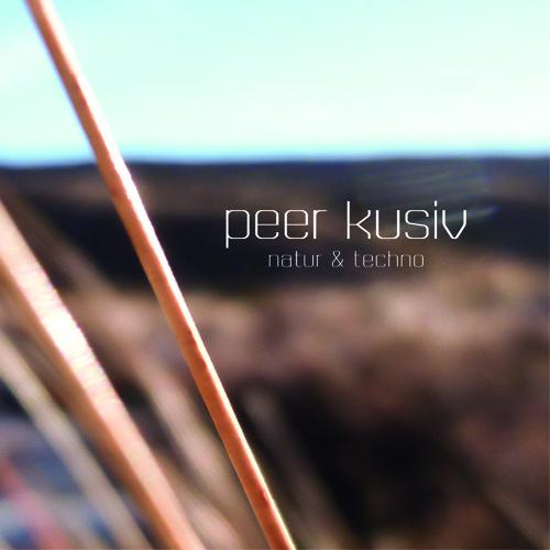 Peer Kusiv - Natur & Techno