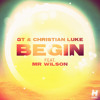 GT & Christian Luke ft. Mr Wilson - Begin (Tony Junior Remix) [PREVIEW]