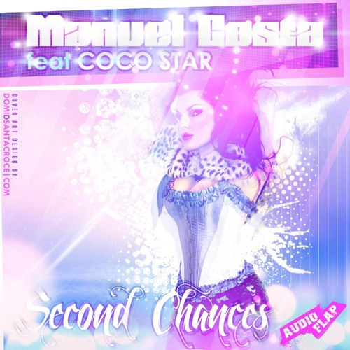 Manuel Costa ft Coco Star - Second Chances (Ciskoman & Brizio Remix) [Audio Flap Records]