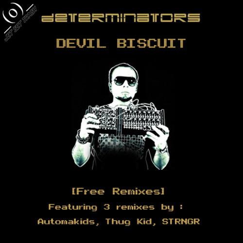 Determinators - Devil Biscuit (AUTOMAKIDS remix) [Out on Jet Set Trash Free]