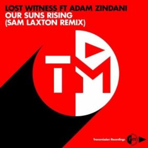 Lost Witness ft. Adam Zindani - Our Suns Rising (Sam Laxton Remix)