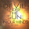 Devil Under The Sun – Shut Up