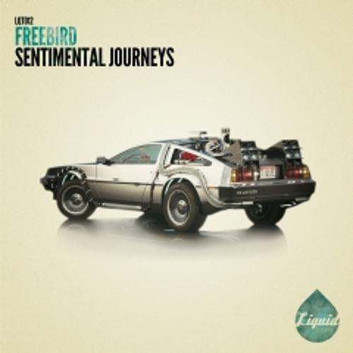 Freebird - Sentimental Journeys [Liquid Tones] out now!