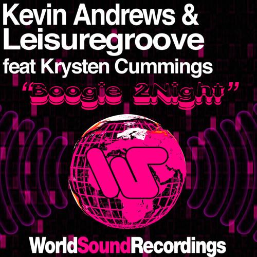 Kevin Andrews & Leisuregroove Ft. Krysten Cummings - Boogie 2Night (Original) World Sound Recordings