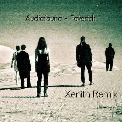 Feverish by Audiafauna (Xenith Remix) - Dubstep.NET Exclusive
