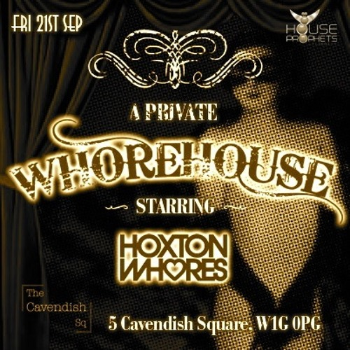 Hoxton Whores - Whorehouse @ Cavendish No5 Exclusive Mix