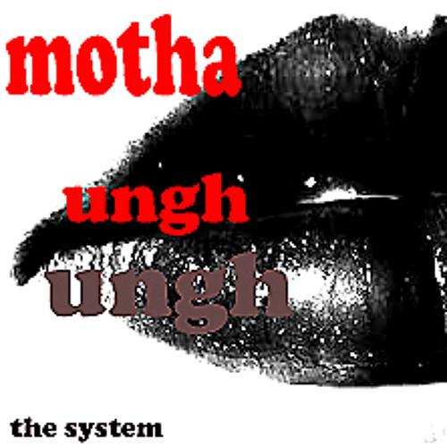 Motha' Ungh Ungh