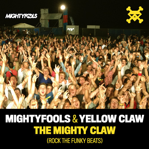 Mightyfools & Yellow Claw - The Mighty Claw (Rock The Funky Beats)