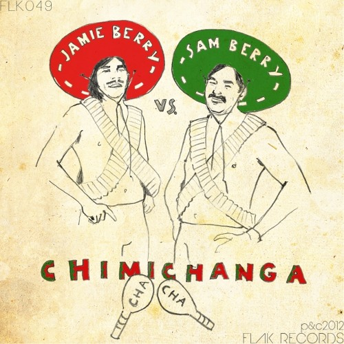 Jamie Berry Vs Sam Berry - Chimichanga Cha Cha (Original Mix) **OUT NOW**