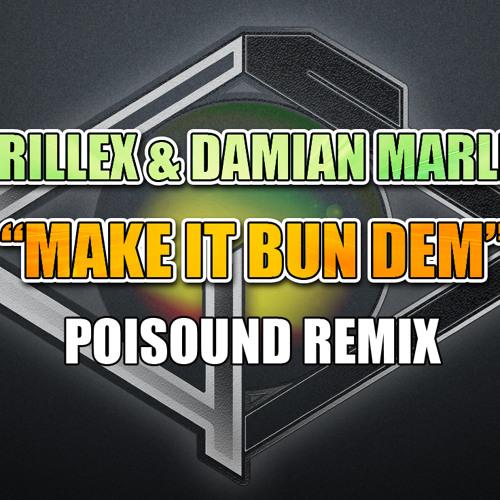 Skrillex - Make it bun dem (Poisound Remix)REMAKE, PLEASE VOTE ME IN THE CONTEST