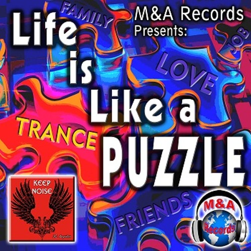 KeepNoise _ Life is Like a Puzzle - [Trance - M & A Records]