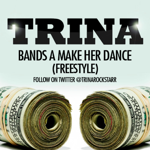 TRINA - BANDS A MAKE HER DANCE (FREESTYLE)