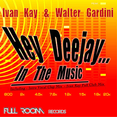Ivan Kay & W.Gardini - Hey Deejay In The Music ( Beatport Top 100 House )Dj Tunes n1 Top 100 overall