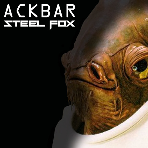 Steel Fox - Ackbar (Original Mix)