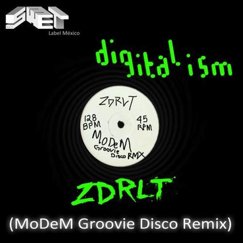 ZDRLT (MoDeM Groovie Disco Remix)
