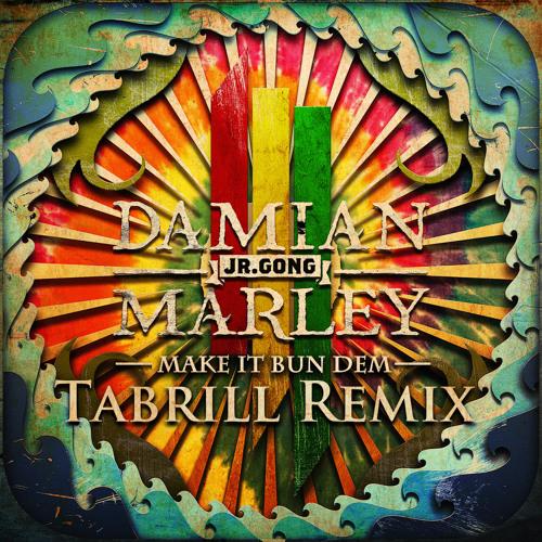 Skrillex & Damian 'Jr. Gong' Marley - Make It Bun Dem (Tabrill Remix)