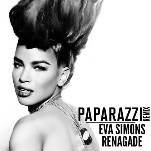 Eva Simons - Renegade (Paparazzi Remix)