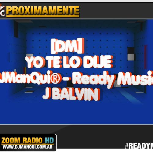 [DM] YO TE LO DIJE  [DJManQui - Ready Music] J BALVIN