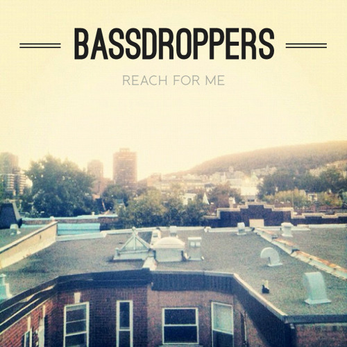 Bassdroppers - Reach for me
