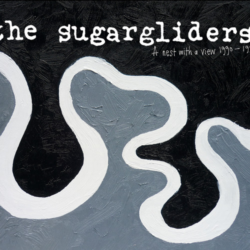 The Sugargliders - A Nest With A View 1990-1994 sampler