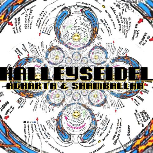 Halley Seidel - AGHARTA & SHAMBALLAH FOR ''AZTLAN''