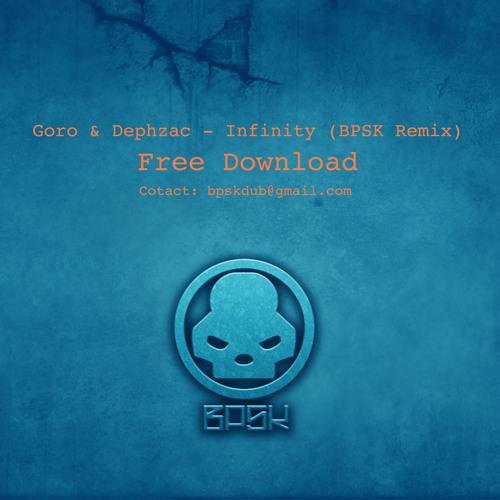 Goro & Dephzac - Infinity (BPSK Remix) FREE DOWNLOAD