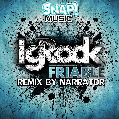 IgRock - Friable (Original mix) [Snap Music]