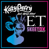 Katy Perry ft Kanye West - 'ET (Skeetox x Smashtro Remix)'